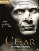 César. L'Arles romaine ressuscitée. Beaux Arts éditions