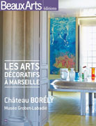 Les Arts décoratifs à Marseille, château Borély, Beaux Arts éditions