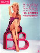 Brigitte Bardot, les années insouciance, Beaux Arts éditions