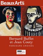 Bernard Buffet et jean Couty, parcours croisés, Beaux Arts éditions