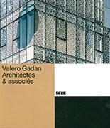 Monographie d'architecte Valero Gadan Architectes et associés, CREE Editions, Beemedias