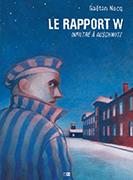 Le Rapport W : infiltré à Auschwitz, de Gaétan Nocq