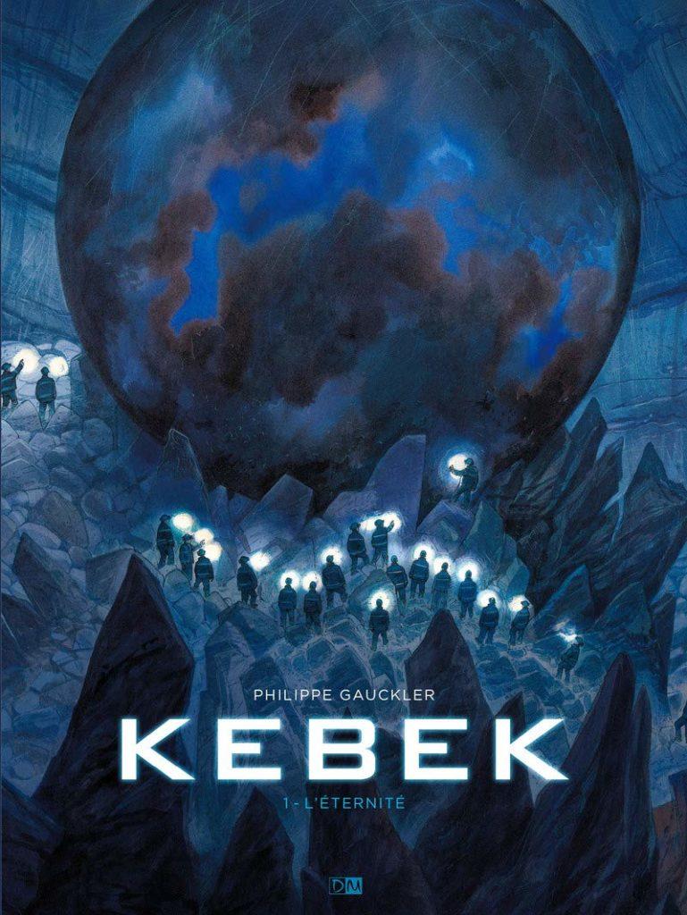 BD Kebek – l'éternité de Philippe Gauckler