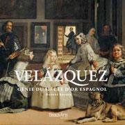 Velazquez, génie du Siècle d'or espagnol, Beaux Arts éditions