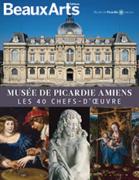 Hors-série Musée de Picardie Amiens. Les 40 chefs-d'œuvre.