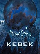 BD Kebek l'éternité de Philippe Gauckler