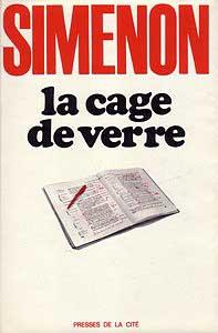 Georges Simenon, La Cage de verre, Presses de la Cité, 1971