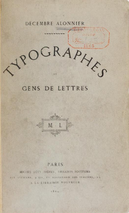 """Page de titre de """"Typographes et gens de lettres"""", de Décembre Alonnier, 1864."""